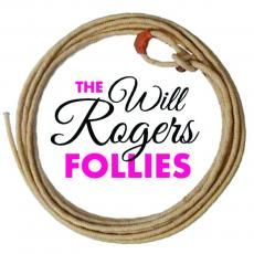 The Will Rogers Follies will open on July 16.